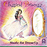 Classical Princess: Music for Dress Up