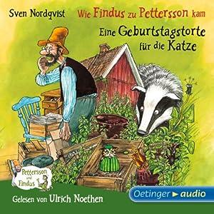 Wie Findus zu Pettersson kam / Eine Geburtstagstorte für die Katze (Pettersson und Findus) Hörbuch
