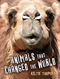 Animals That Changed the World, Keltie Thomas, 1554512433
