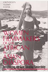 Women Filmmakers of the African & Asian Diaspora: Decolonizing the Gaze, Locating Subjectivity Paperback