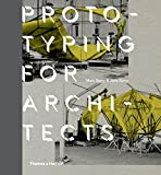 img - for Prototyping for Architects: Real Building for the Next Generation of Digital Designers book / textbook / text book