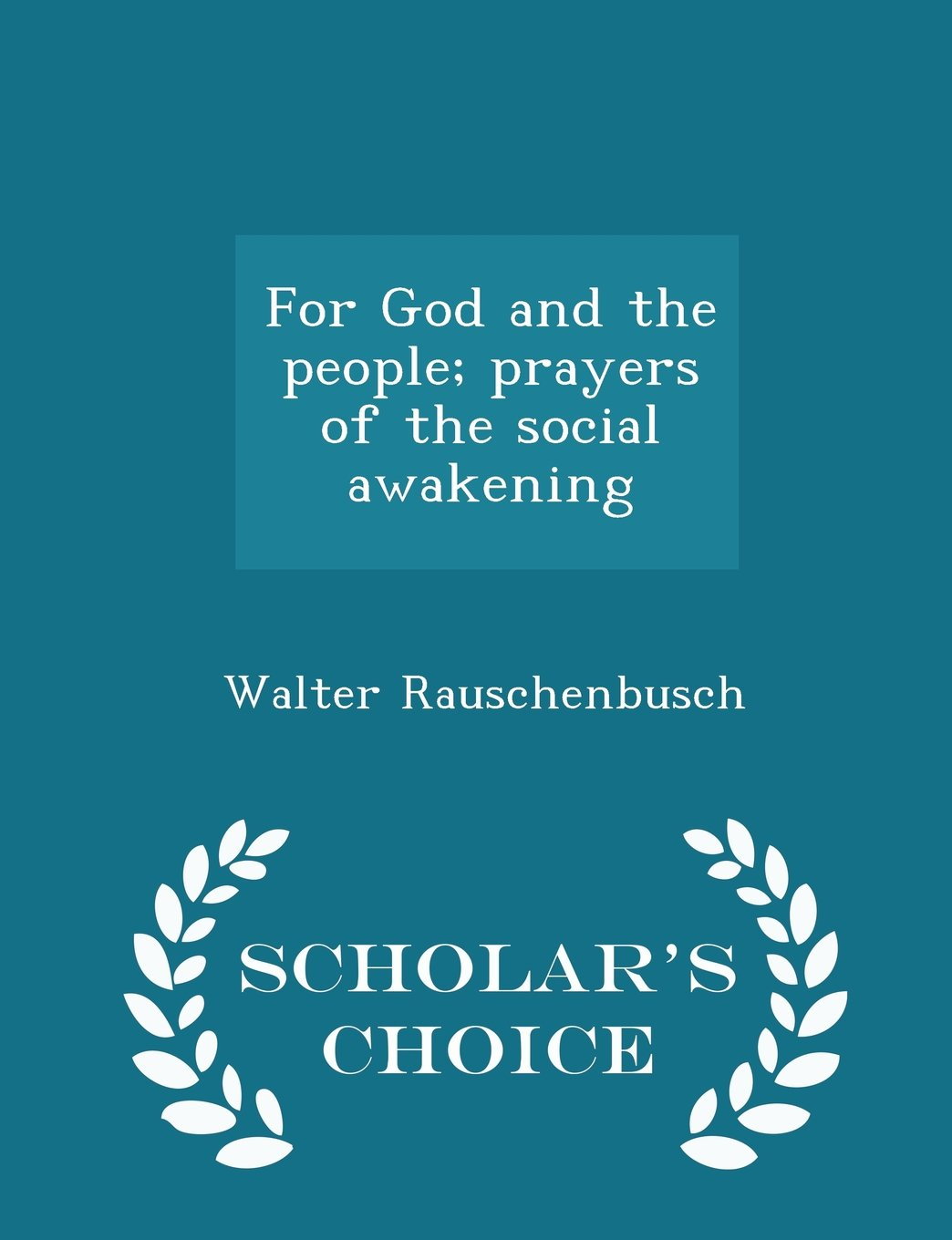 Read Online For God and the people; prayers of the social awakening  - Scholar's Choice Edition PDF