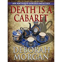 Death Is a Cabaret (The Antique Lover's Mystery Series Book 1)