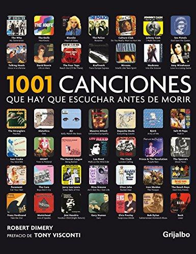 1001 Canciones Que Hay Que Escuchar Antes De Morir / 1001 Songs You Must Hear Before Dying (Spanish Edition)
