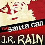 The Santa Call: A Christmas Story | J.R. Rain