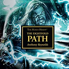 Khârn: The Eightfold Path: The Horus Heresy Audiobook by Anthony Reynolds Narrated by Chris Fairbanks, Jamie Parker, David Timson