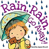 Rain, Rain, Go Away (Caroline Jayne Church)