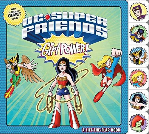 DC Super Friends: Girl Power!: A Lift-the-Flap Book