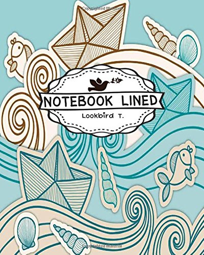 "Download Notebook Lined: Sea : Notebook Journal Diary, 120 pages, 8"" x 10"" (Notebook Lined,Blank No Lined) PDF"