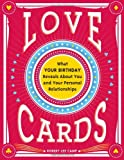 Love Cards: What Your Birthday Reveals About You and Your Personal Relationships