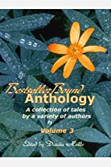 BestsellerBound Anthology Volume 3: A collection of tales by a variety of authors Kindle Edition