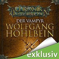 Der Vampyr (Die Chronik der Unsterblichen 2) Hörbuch von Wolfgang Hohlbein Gesprochen von: Dietmar Wunder