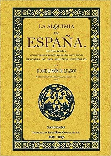 La alquimia en España: Amazon.es: Luanco, Jose Ramón de: Libros