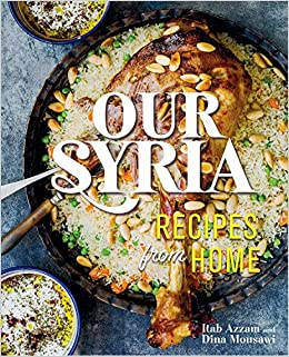 Our syria recipes from home dina mousawi itab azzam our syria recipes from home dina mousawi itab azzam 9780762490523 amazon books forumfinder Images