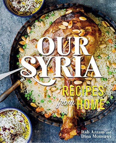 Our Syria: Recipes from Home by Dina Mousawi, Itab Azzam