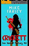 Crickett (Dev Haskell - Private Investigator Book 8)