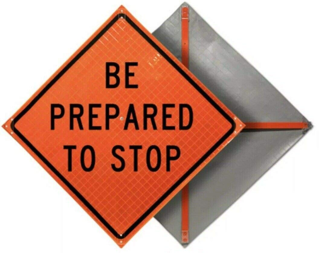 48'' X 48'' (Be Prepared to Stop) Reflective Roll Up Sign No Support Rib Included