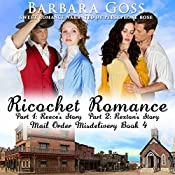 Ricochet Romance: Twin Brothers Find Love: Mail Order Misdelivery series, Book 4 | Barbara Goss