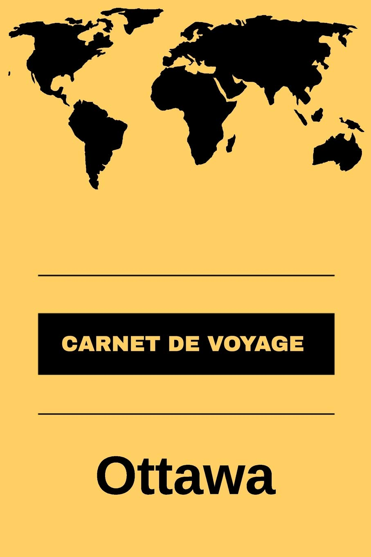 Carnet de voyage Ottawa: Livre de vacances | Pour les ...