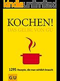 Kochen! Das Gelbe von GU (GU Grundkochbücher)
