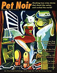Pet Noir: An Anthology of Strange but True Pet Crime Stories