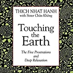 Touching the Earth: The Five Prostrations and Deep Relaxation | Thich Nhat Hanh,Sister Chan Khong