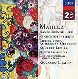 Mahler: Das klagende Lied; Rückert-Lieder; Kindertotenlieder; Lieder eines fahrenden Gesellen etc.