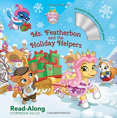 - Whisker Haven Tales with the Palace Pets: Ms. Featherbon and the Holiday Helpers: Read-Along Storybook and CD