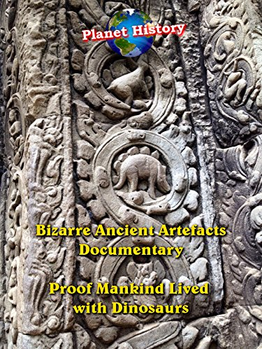 - Bizarre Ancient Artifacts Documentary - Proof Mankind Lived with Dinosaurs