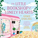 The Little Bookshop of Lonely Hearts Audiobook by Annie Darling Narrated by Laura Kirman