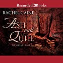 Ash and Quill Audiobook by Rachel Caine Narrated by Julian Elfer