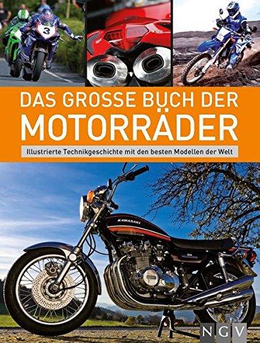 Das Große Buch Der Motorräder  Illustrierte Technikgeschichte Mit Den Besten Modellen Der Welt