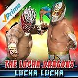 Lucha Lucha (The Lucha Dragons)