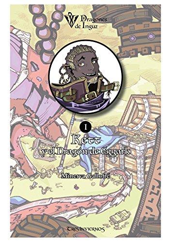 Kett y el Dragón de Eggark: Dragones de Inguz (Spanish Edition)