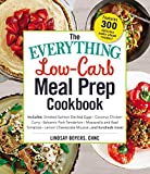 #8: The Everything Low-Carb Meal Prep Cookbook: Includes: Smoked Salmon Deviled Eggs Coconut Chicken Curry Balsamic Pork Tenderloin Mozzarella and Basil Tomatoes ... Mousse …and hundreds more! (Everything)