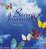 img - for Sorrows Journey: Words of Comfort to Heal the Grieving Heart book / textbook / text book