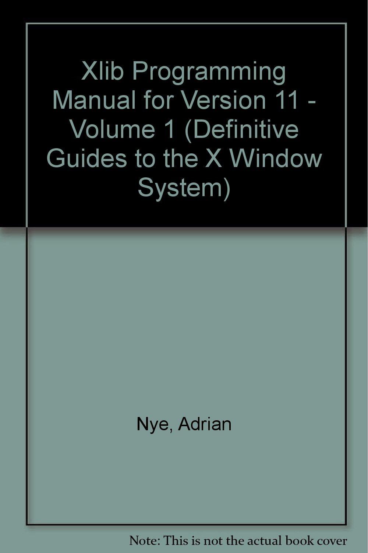 Xlib Programming Manual & Xlib Reference Manual, Vols  I