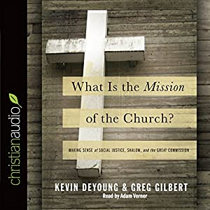 What Is the Mission of the Church? Audiobook