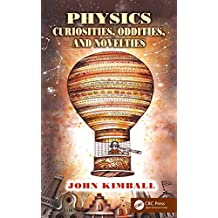 Physics Curiosities, Oddities, and Novelties