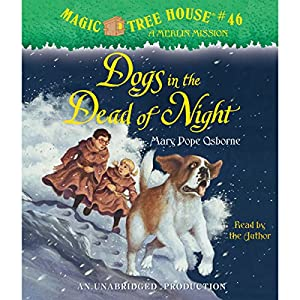 Magic Tree House, Book 46: Dogs in the Dead of Night Audiobook