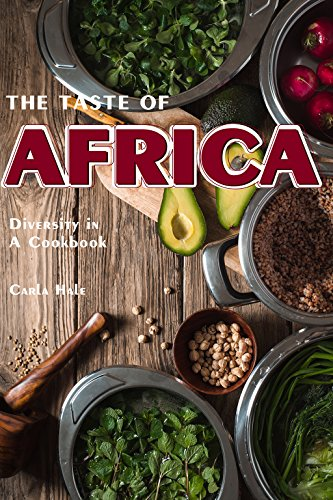 The Taste of Africa: Diversity in A Cookbook by Carla Hale