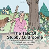 The Tale of Stubby Q. Broome, Beverly Lorraine Barrett Lowery, 1481754556