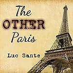 Other Paris | Luc Sante