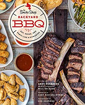 The Smoke Shop's Backyard BBQ: Eat, Drink, and Party Like a Pitmaster