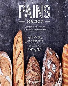 Pains Maison Complets Classiques Originaux Sans Gluten Les