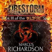 Firestorm: The Wildfire Saga, Book 3 | Marcus Richardson