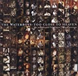 Too Close to Heaven Import edition by Waterboys (2001) Audio CD