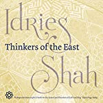 Thinkers of the East | Idries Shah
