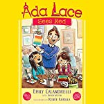 Ada Lace Sees Red: An Ada Lace Adventure, Book 2 | Emily Calandrelli
