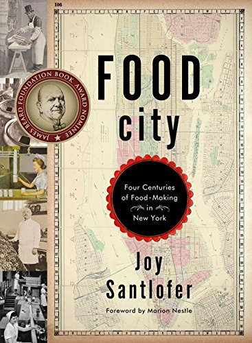 City Food (Food City: Four Centuries of Food-Making in New York)